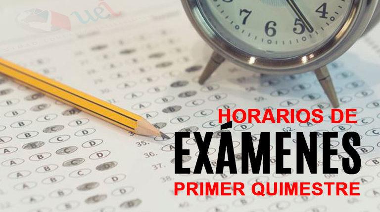 HORARIO DE EXAMENES DEL PRIMER QUIMESTRE UEI